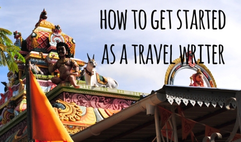 What's Your Advice for Becoming a Travel Writer?